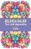 Belinda Bauer et Christine Rimoldy - Tout doit disparaître suivi de Icare.