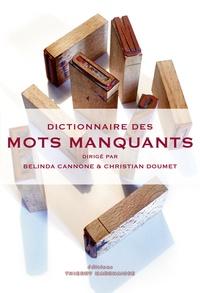 Belinda Cannone et Christian Doumet - Dictionnaire des mots manquants.