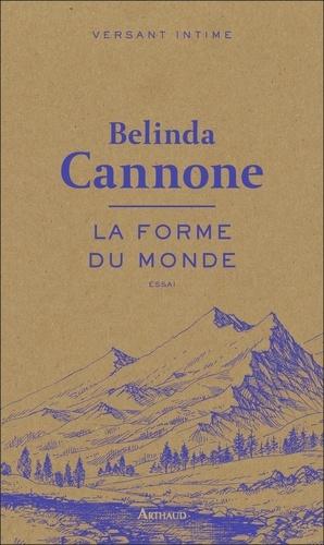 Belinda Cannone - La forme du monde.