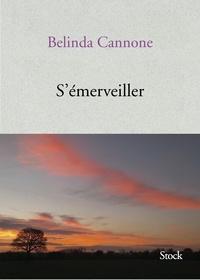 Belinda Cannone - S'émerveiller.