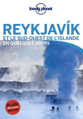Reykjavik et le sud-ouest de l'Islande en quelques jours 3e édition -  avec 1 Plan détachable