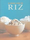 Belinda Frost et Jo Glynn - Le grand livre du riz.