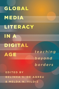 Belinha s. De abreu et Melda n. Yildiz - Global Media Literacy in a Digital Age - Teaching Beyond Borders.