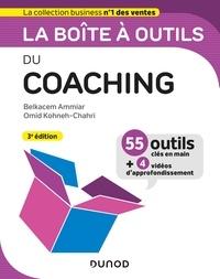 Belkacem Ammiar et Omid Kohneh-Chahri - La boîte à outils du coaching - 3e éd..