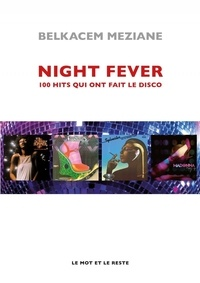 Belkacem Meziane - Night Fever - 100 hits qui ont fait le disco.