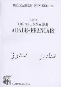 Belkassem Ben Sedira - Petit dictionnaire arabe-français.
