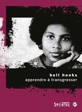 Bell Hooks - Apprendre à transgresser - L'éducation comme pratique de la liberté.