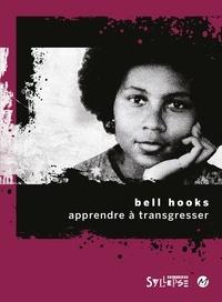 Bell Hooks et Margaux Portron - Apprendre à transgresser - L'éducation comme pratique de la liberté.