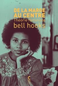 Bell Hooks - De la marge au centre - Théorie féministe.