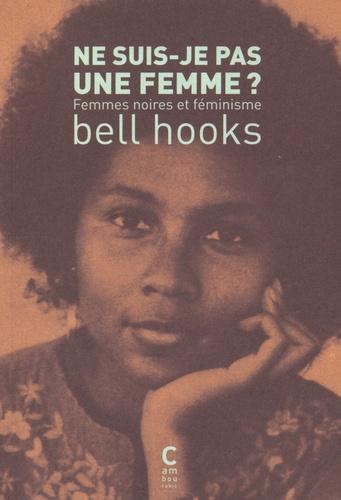 Bell Hooks - Ne suis-je pas une femme ? - Femmes noires et féminisme.