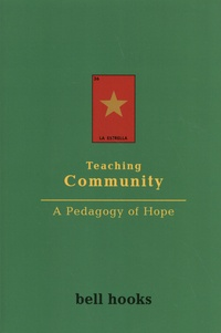 Bell Hooks - Teaching Community - A Pedagogy of Hope.