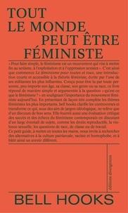 Bell Hooks - Tout le monde peut être féministe.