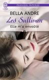 Bella Andre - Les Sullivan Tome 6 : Elle m'a envoûté.