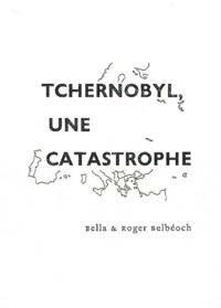 Bella Belbéoch et Roger Belbéoch - Tchernobyl, une catastrophe - Quelques éléments pour un bilan.