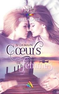 Bella Doré et Homoromance Éditions - Cœurs de Femmes - Si demain.