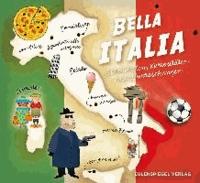 Bella Italia - Schönheiten, Kuriositäten und Überraschungen.