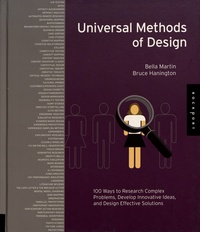 Bella Martin et Bruce Hanington - Universal Methods of Design - 100 Ways to Research Complex Problems, Develop Innovative Ideas, and Design Effective Solutions.