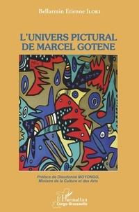 Bellarmin Etienne Iloki - L'univers pictural de Marcel Gotène.