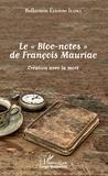 Bellarmin Etienne Iloki - Le  bloc-notes de François Mauriac - Création avec la mort.