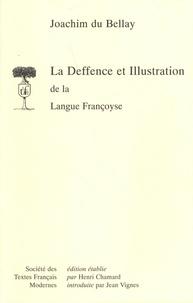Bellay joachim Du - La Deffence et Illustration de la Langue Françoyse.
