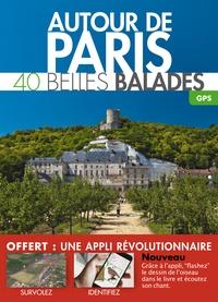Belles Balades Editions - Autour de Paris, 40 belles balades.