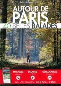 Belles Balades Editions - Autour de Paris - 40 belles balades.