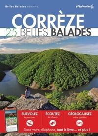 Belles Balades Editions - Corrèze - 25 Belles Balades.