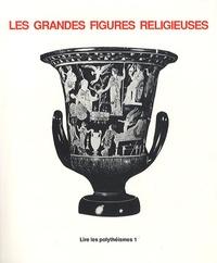Belles Lettres - Lire les Polythéismes - Volume 1, Les grandes figures religieuses, Fonctionnement pratique et symbolique dans l'antiquité.