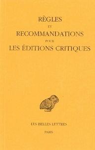 Belles Lettres - Règles et recommandations pour les éditions critiques - Série grecque.