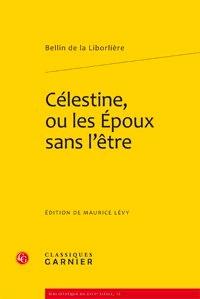 Bellin de La Liborlière - Célestine, ou les Epoux sans l'être.