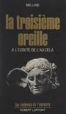 Belline et Gabriel Marcel - La troisième oreille - À l'écoute de l'au-delà.