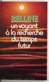 Belline et Maryse Choisy - Un voyant à la recherche du temps futur.
