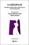BELOT-FOURCADE P/WINAVER D - La ménopause - Regards croisés entre gynécologues et psychanalystes.
