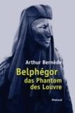 Belphégor das Phantom des Louvre.