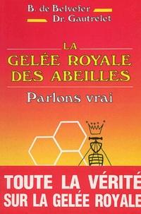 Belvefer et  Gautrelet - La gelée royale des abeilles - Parlons vrai.