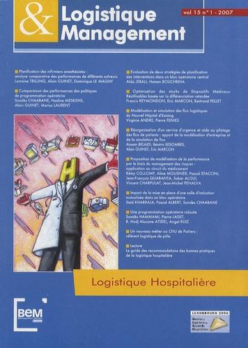 Alain Guinet - Logistique & Management Volume 15 N° 1/2007 : Logistique hospitalière.