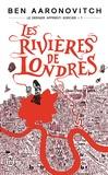 Ben Aaronovitch - Le dernier apprenti sorcier Tome 1 : Les rivières de Londres.