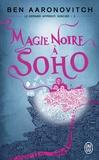 Ben Aaronovitch - Le dernier apprenti sorcier Tome 2 : Magie noire à Soho.
