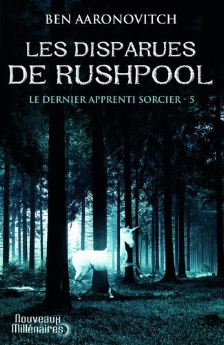 Ben Aaronovitch - Le dernier apprenti sorcier Tome 5 : Les disparues de Rushpool.