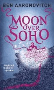 Ben Aaronovitch - Moon Over Soho.