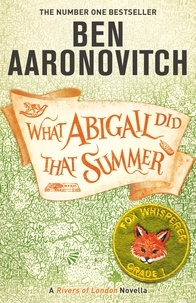 Ben Aaronovitch - What Abigail Did That Summer.