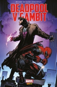 Ben Acker et Ben Blacker - Deadpool V Gambit.