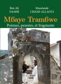 Ben Ali Damir et Masséande Chami-Allaoui - Mbaye Trambwe - Poèmes, pensées et fragments.