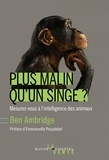 Ben Ambridge - Plus malin qu'un singe ? - Mesurez-vous à l'intelligence des animaux.