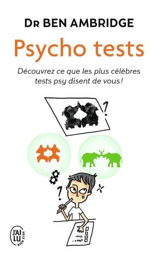 Ben Ambridge - Psycho tests - Découvrez ce que les plus célèbres tests psy disent de vous !.