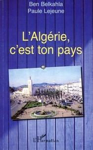 Ben Belkahla et Paule Lejeune - L'Algérie, c'est ton pays.