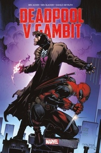 Ben Blacker et Danilo Beyruth - Deadpool Vs Gambit.