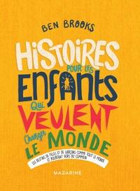 Ben Brooks - Histoires pour les enfants qui veulent changer le Monde-Vol.3.