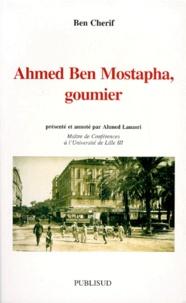 Ben Cherif - Ahmed Ben Mostapha, goumier.