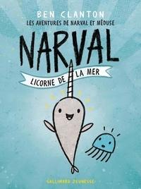 Ben Clanton - Les aventures de Narval et Méduse Tome 1 : Narval, licorne de la mer.